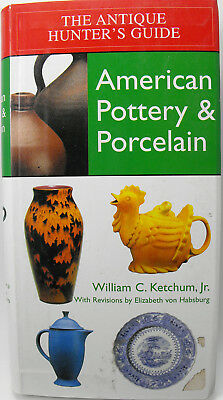 American Pottery and Porcelain Antique Hunters Guide Reference Collector Book
