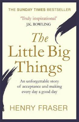 The Little Big Things: The Inspirational Memoir of the Year | Henry Fraser