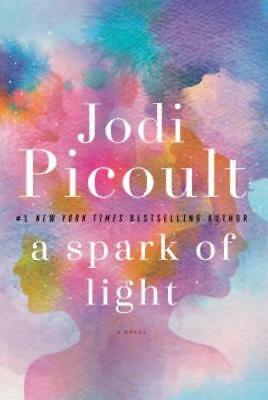 A Spark of Light by Jodi Picoult: New