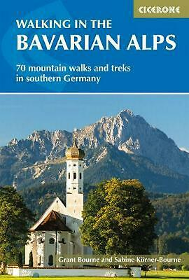 Walking in the Bavarian Alps: 70 mountain walks and treks in southern Germany by