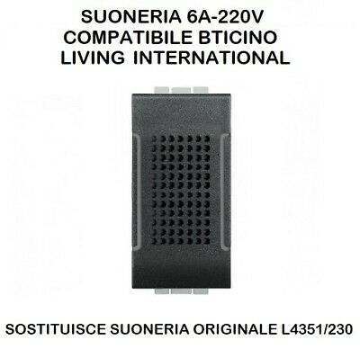 Suoneria (6A-220V) Compatibile Bticino Living International Nero L4351/230