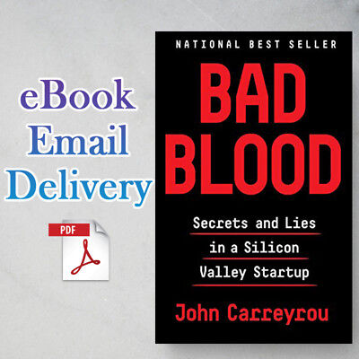 Bad Blood: Secrets and Lies in a Silicon Valley Startup, By John Carreyrou PDF