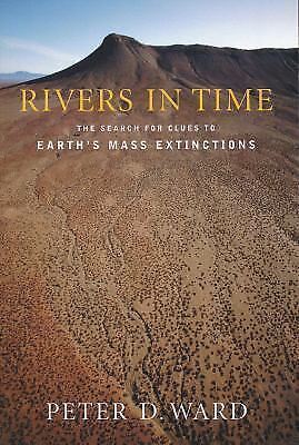 Rivers in Time: The Search for Clues to Earth's Mass Extinctions Ward, Peter