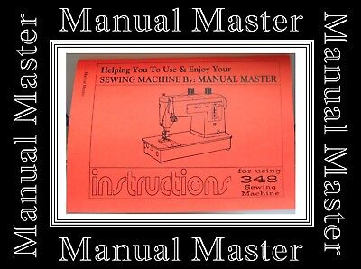 Extended Comprehensive Singer 348 Sewing Machine Illustrated Instructions Manual