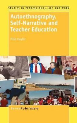 Autoethnography, Self-Narrative and Teacher Education by Mike Hayler: New