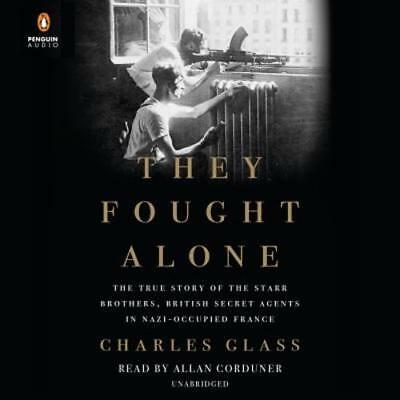 THEY FOUGHT ALONE: The True Story of SOE&apos