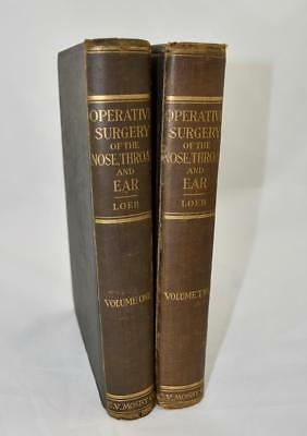 Operative Surgery Of The Nose, Throat And Ear, VOL 1 & 2,  Loeb, M.D. 1914/1917