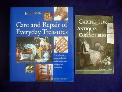 Care And Repair Of Everyday Treasures Judith Miller & Caring For Your Antiques &