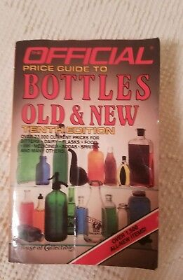 The Official Price Guide to Bottles Old and New by House of Collectibles Staff