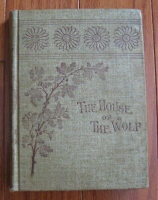 The House of the Wolf by Stanley Weyman from the 1890's Rare Vintage