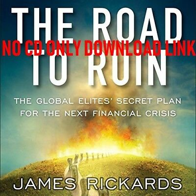 The Road to Ruin By James Rickards (Audiobook)
