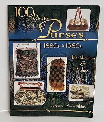 100 Years Of Purses 1880s To 1980s : Identification & Values