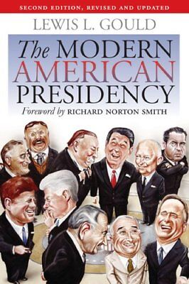 The Modern American Presidency: Second Edition, Revised and Updated New Paperbac