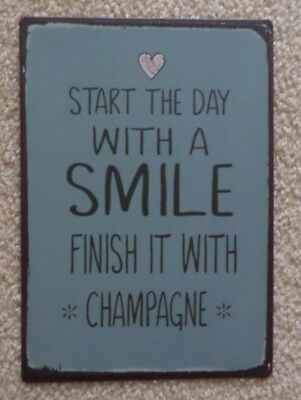 """Blechschild """"Start the day with a Smile and finish it with Champagne"""", 14 x 20cm"""