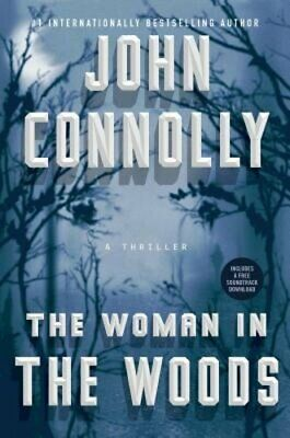 The Woman in the Woods: A Thriller by John Connolly: Used