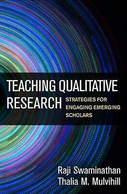 Teaching Qualitative Research: Strategies for Engaging Emerging Scholars by Raji
