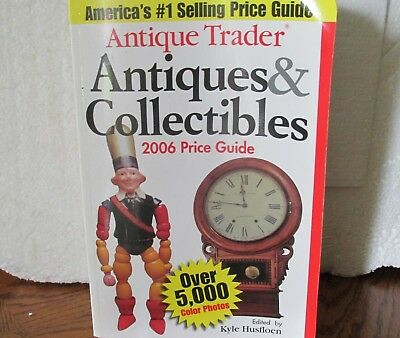 Antique Trader 2006 Antiques & Collectables Price Guide