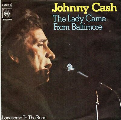 Sg.  . -    JOHNNY CASH   -   THE LADY CAME FROM BALTIMORE