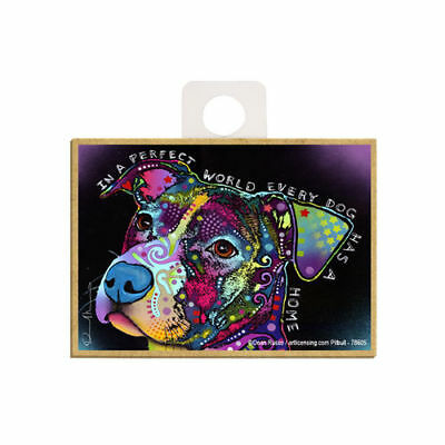 Pit Bull In A Perfect World Every Dog Has A Dog Dean Russo Wood Fridge Magnet