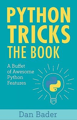 Python Tricks The Book..... PDF High Quality..... Read Description For More...