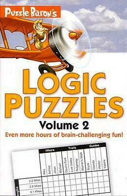 Puzzle Baron's Logic Puzzles, Volume 2: More Hours of Brain-Challenging Fun! by