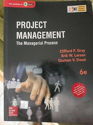 Project Management : The Managerial Process by Erik W. Larson and Clifford Gray…