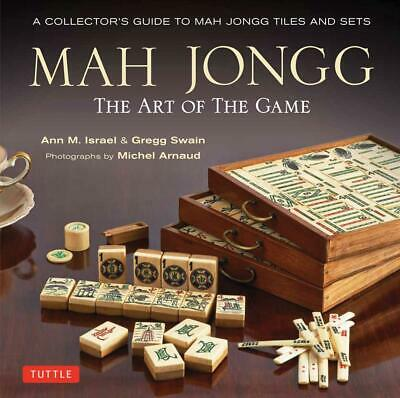 Mah Jong: The Art & History of the Game: A Collector's Guide to Mah Jongg Tiles