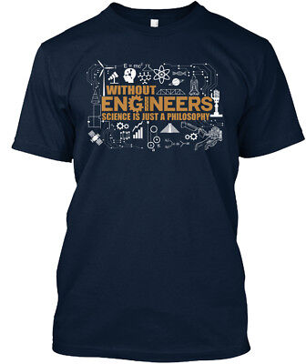 Custom-made Proud To Be An Engineer - Without Engineers Premium Tee T-Shirt