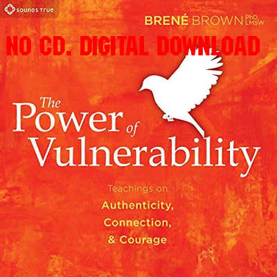 The Power of Vulnerability Teachings of Authenticity, Connection, an (AUDIO)
