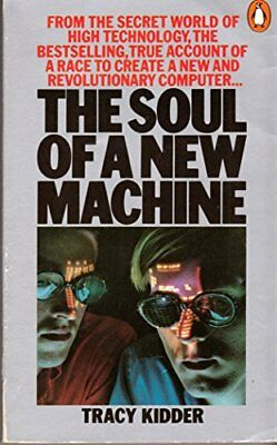 The Soul of a New Machine by Kidder, Tracy 0140062491 The Cheap Fast Free Post