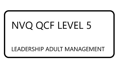 NVQ QCF DIPLOMA 5 - LEADERSHIP ADULT MANAGEMENT - Answers - PDF To Your E-Mail