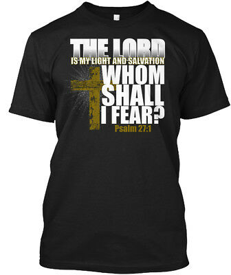 The Lord Is My Light And Salvation - Whom Shall I Fear Hanes Tagless Tee T-Shirt