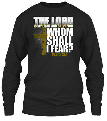 The Lord Is My Light And Salvation - Whom Shall I Gildan Long Sleeve Tee T-Shirt