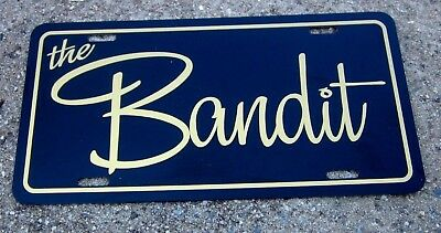 The Bandit license plate car tag for your 1976 1977 1978 1979 pontiac trans am