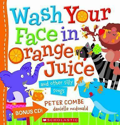 WASH YOUR FACE IN ORANGE JUICE and Other Silly Songs + Bonus CD   New Paperback