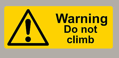 6 X Warning Do Not Climb Stickers Sign