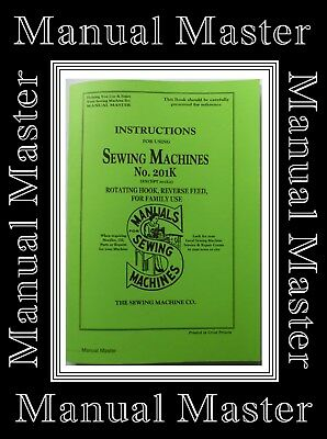 EXTEND 60 PAGED COMPREHENSIVE Singer 201K Sewing Machine instruction Manual