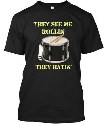 They See Me Rollin Snare Drum - Hatin Hanes Tagless Tee T-Shirt