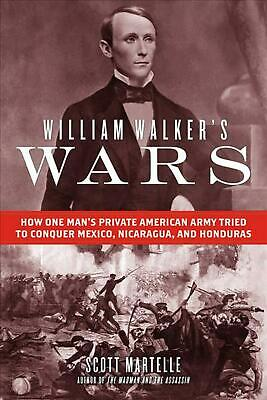 William Walker's Wars by Scott Martelle Hardcover Book Free Shipping!