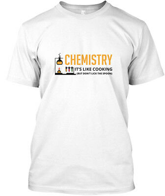 Chemistry Its Like Cooking But Dont Hanes Tagless Tee T-Shirt