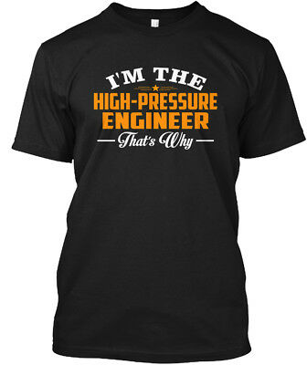 Im The High-pressure Engineer Thats Wh Hanes Tagless Tee T-Shirt