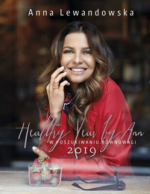 Healthy Year By Ann - Diary 2019 - Polish - Anna Lewandowska, Kalendarz 2019