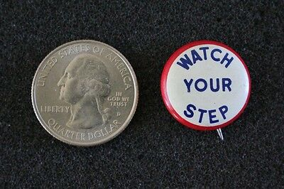 Watch Your Step Cool Vintage Humor Funny Small Pin Pinback Button #22231