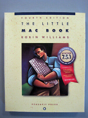 The Little Mac Book - 4th Edition, by Robin Williams 1995 - Updated for OS 7.5.1