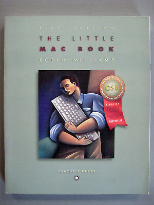 The Little Mac Book - 5th Edition, by Robin Williams, 1998 - Updated for OS 8