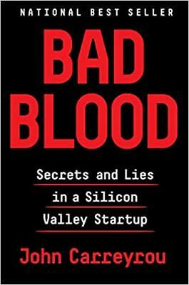 Bad Blood : Secrets and Lies in Silicon Valley by John Carreyrou [2018,PDF,EPUB]