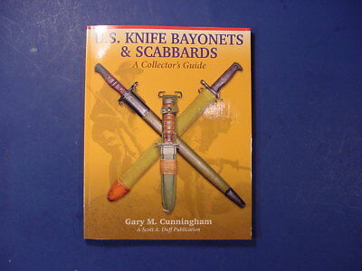 US Knife Bayonets and Scabbards Collectors Guide Book by Gary Cunningham