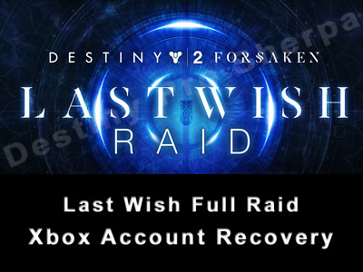 Last Wish Raid Full or Checkpoint Completion - Destiny 2 Forsaken Xbox Recovery