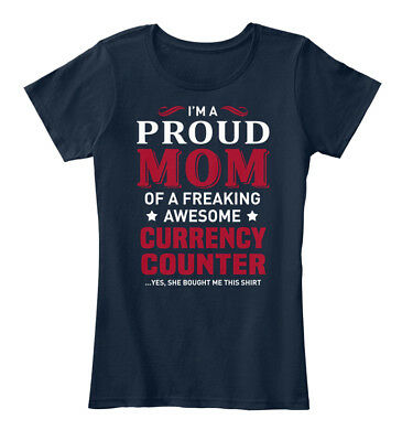 Latest Currency Counter - Im A Proud Mom Of Freaking Women's Premium Tee T-Shirt