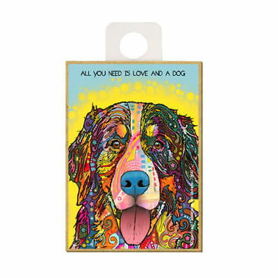Bernese Mountain All You Need Is Love And A Dog Dean Russo Wood Fridge Magnet